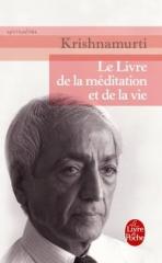 KRISHNAMURTI LE LIVRE DE LA MEDITATION ET DE LA VIE.jpg