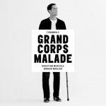 GRAND CORPS MALADE.jpg