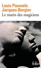 incipit,citations,le matin des magiciens,louis pauwels,jacques bergier,réalisme fantastique