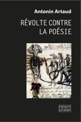 antonin artaud,révolte contre la poésie,espaces et signes éditeur,poésie,citations,anne manson,édouard dor,nerval,stéphen moysan