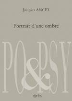 jacques ancet,portrait d'une ombre,incipit,alexandre hollan,poésie,fragments