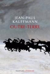 jean-paul kauffmann,outre-terre,livres,la chambre noire de longwood,la maison du retour