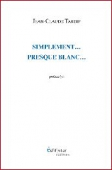simplement presque blanc,jean-claude tardif,poésie,maurice blanchot,eugène guiilevic,jean-louis giovanonni,werner lambersy,philippe claudel