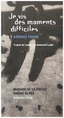 ashraf fayad,poète palestinien,instructions à l'intérieur,je vis des moments difficiles,arabie saoudite,liberté de conscience, liberté d'expression,poésie,valeurs,abdellatif laâbi,un peu de ciel et de poésie,valentina meloni,la macchina sognante,élégie du silence