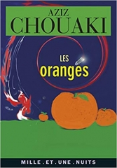 aziz chouaki,les oranges,mille et une nuits,algérie,citations,littérature,théâtre,humanisme,fraternité,camus