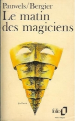 incipit,citations,le matin des magiciens,louis pauwels,jacques bergier,réalisme fantastique